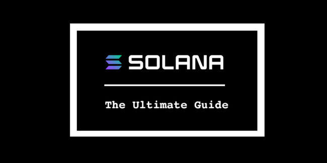 the ultimate guide to solana